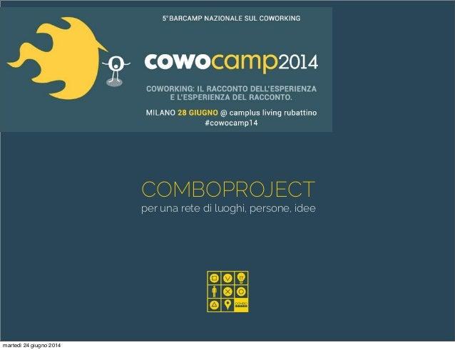 COMBOPROJECT per una rete di luoghi, persone, idee martedì 24 giugno 2014