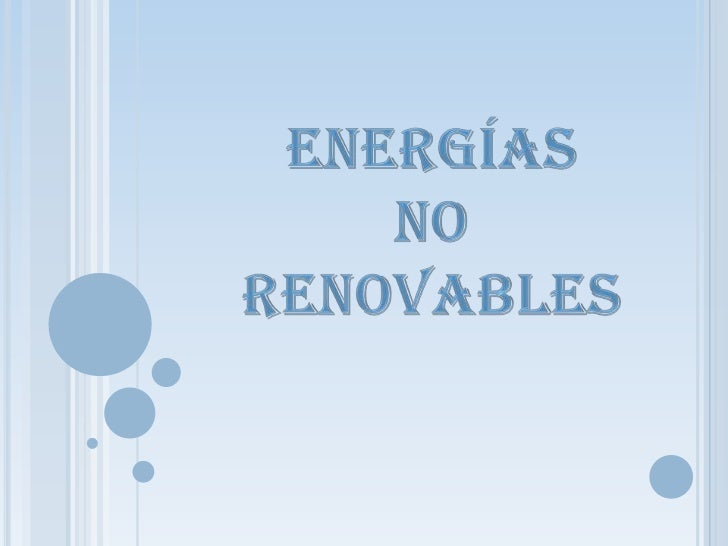 Energías <br />no <br />renovables<br />