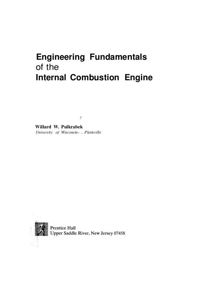 Engineering Fundamentalsof theInternal Combustion Engine                           .                           iWillard W....