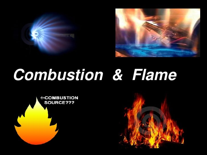 Combustion and flame