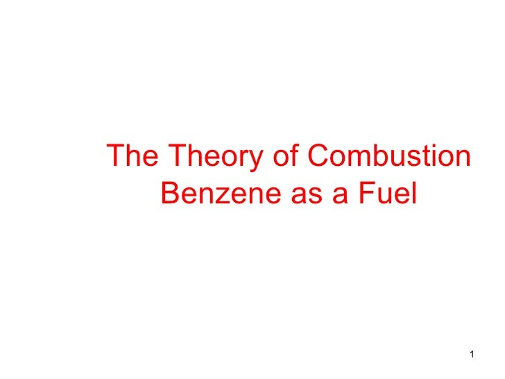The Theory of Combustion Benzene as a Fuel