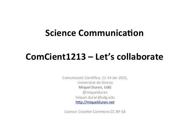 Science Communica,on                   ComCient1213 – Let's collaborate            Comunicació Cien,fica, ...