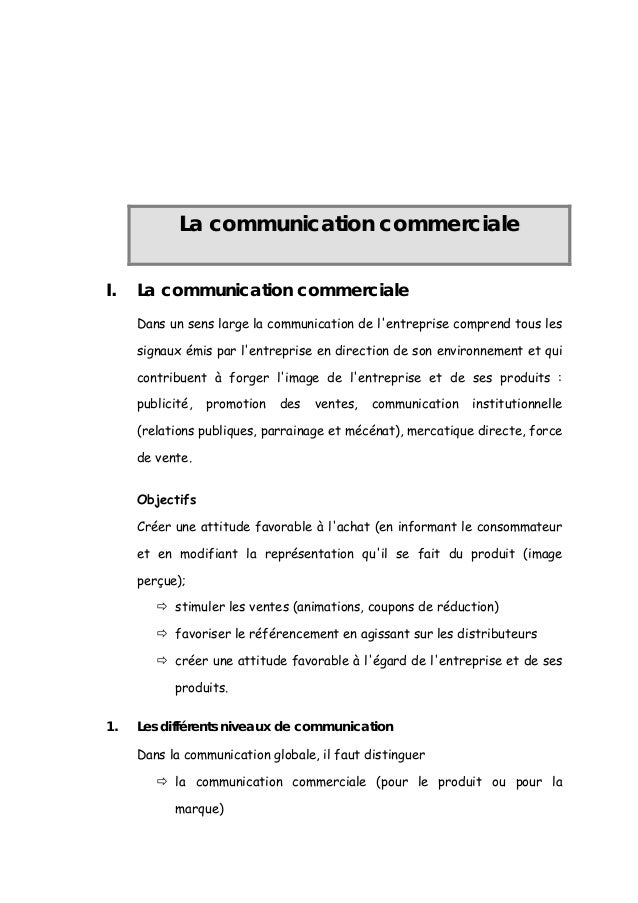 La communication commercialeI.   La communication commerciale     Dans un sens large la communication de lentreprise compr...