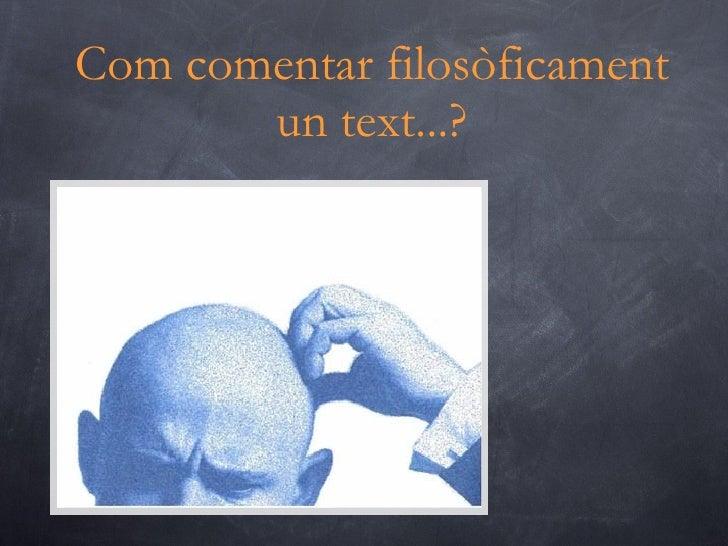 Com comentar filosòficament un text...?