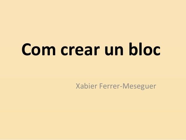 Com crear un bloc, per Xabier Ferrer Meseguer