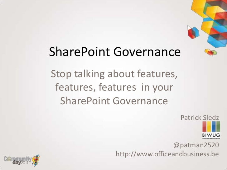 SharePoint GovernanceStop talking about features, features, features in your  SharePoint Governance                       ...