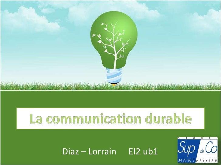 La communication durable<br />Diaz – LorrainEI2 ub1<br />