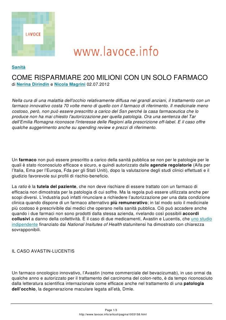 SanitàCOME RISPARMIARE 200 MILIONI CON UN SOLO FARMACOdi Nerina Dirindin e Nicola Magrini 02.07.2012Nella cura di una mala...
