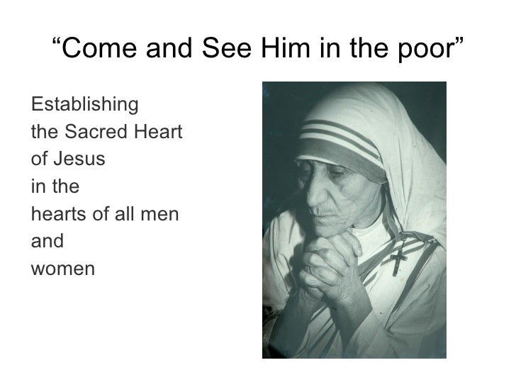""" Come and See Him in the poor"" <ul><li>Establishing  </li></ul><ul><li>the Sacred Heart  </li></ul><ul><li>of Jesus  </li..."