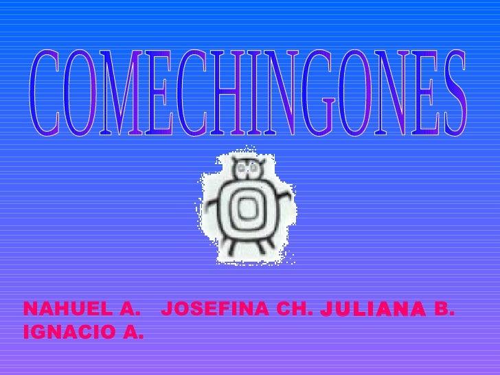 COMECHINGONES NAHUEL A.  JOSEFINA CH.  JULIANA  B. IGNACIO A.