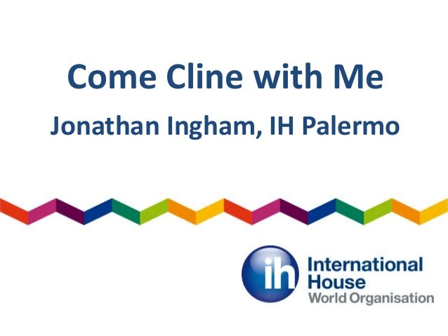 Come Cline with Me Jonathan Ingham, IH Palermo