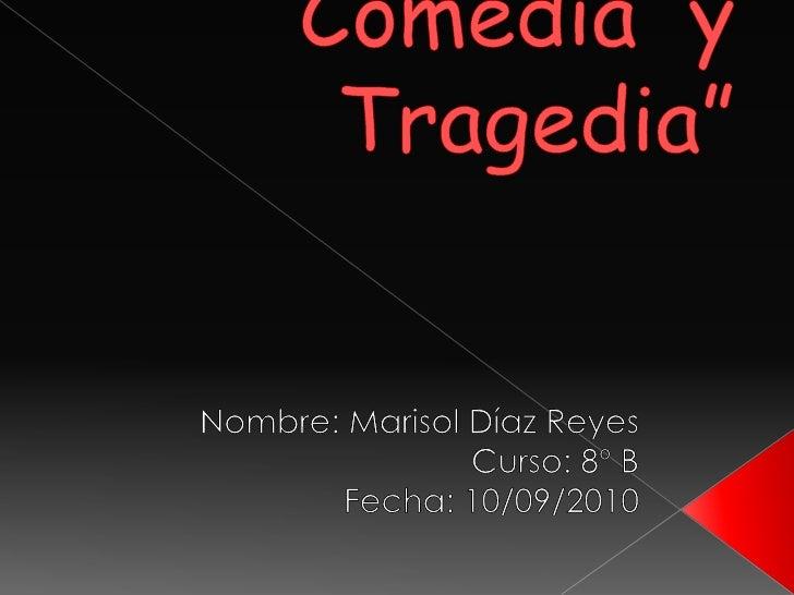 Comedia  y tragedia