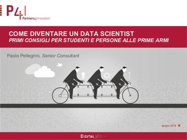 Come diventare data scientist - Paolo Pellegrini