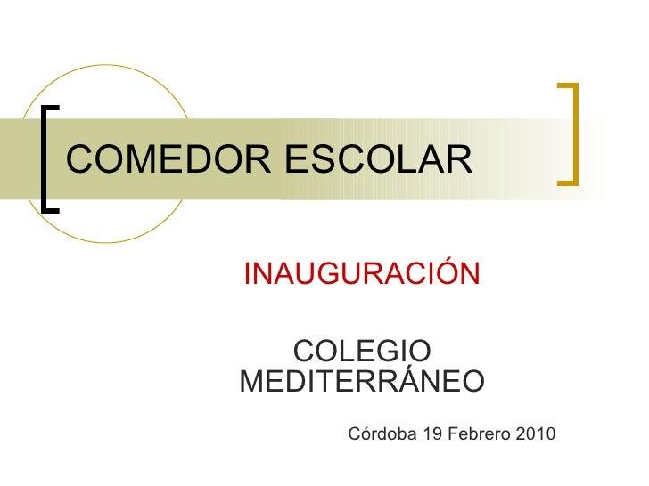 COMEDOR ESCOLAR INAUGURACIÓN COLEGIO MEDITERRÁNEO Córdoba 19 Febrero 2010
