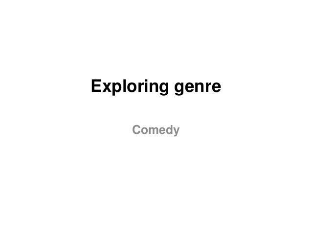 Exploring genre Comedy