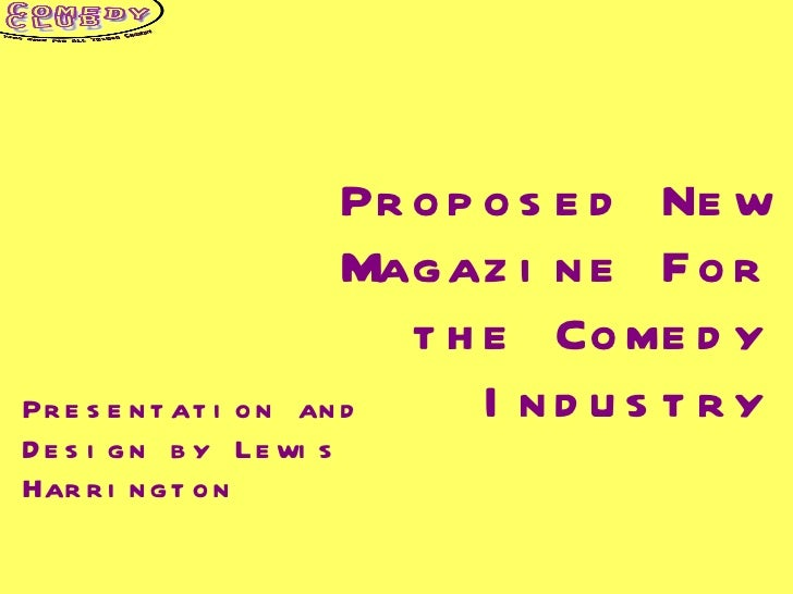 Proposed New Magazine For the Comedy Industry Presentation and Design by Lewis Harrington