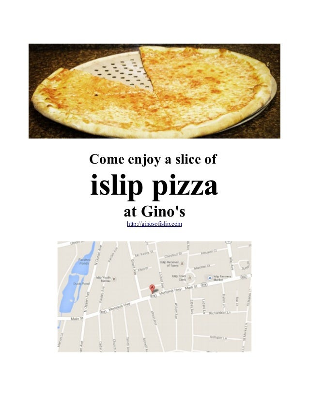 Come enjoy a slice of islip pizza at Gino's