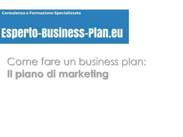 Come fare un business plan la sezione piano marketing for Come fare piano casa
