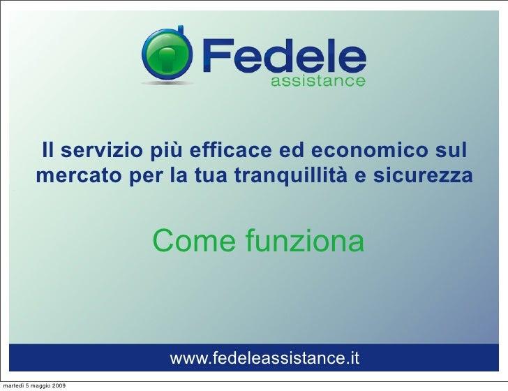 Il servizio più efficace ed economico sul           mercato per la tua tranquillità e sicurezza                           ...