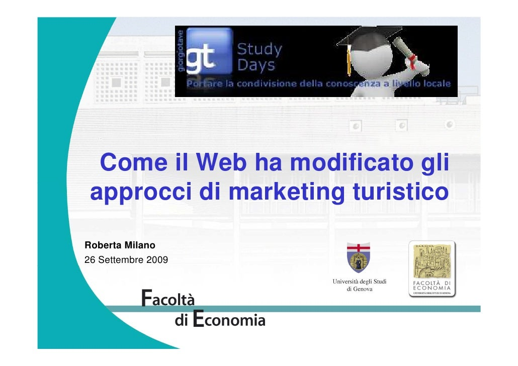Come il Web ha modificato gli  approcci di marketing turistico Roberta Milano 26 Settembre 2009
