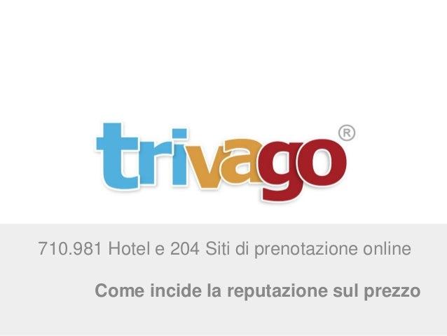 710.981 Hotel e 204 Siti di prenotazione online Come incide la reputazione sul prezzo