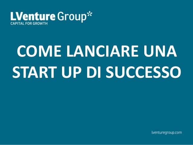 COME LANCIARE UNA START UP DI SUCCESSO
