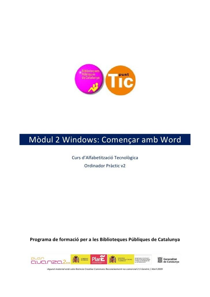 Mòdul 2 Windows: Començar amb Word                              Curs d'Alfabetització Tecnològica                         ...