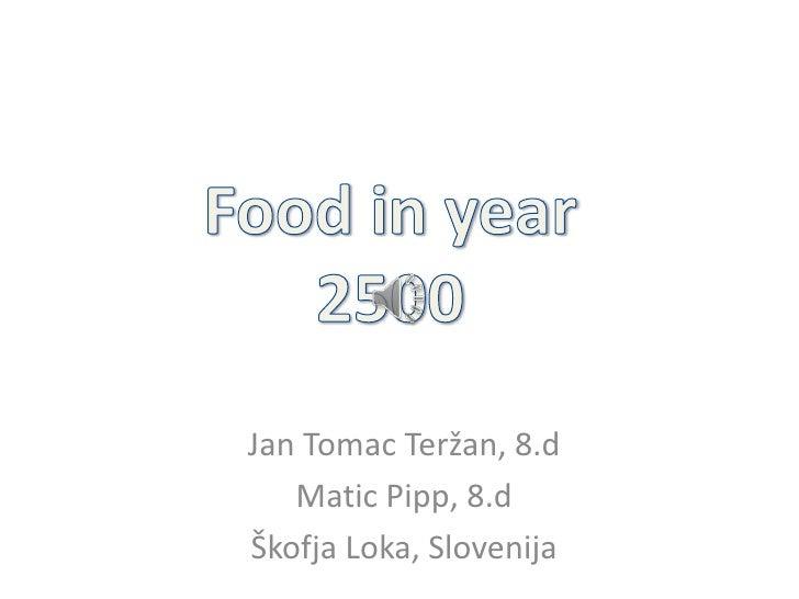 Jan Tomac Teržan, 8.d   Matic Pipp, 8.dŠkofja Loka, Slovenija