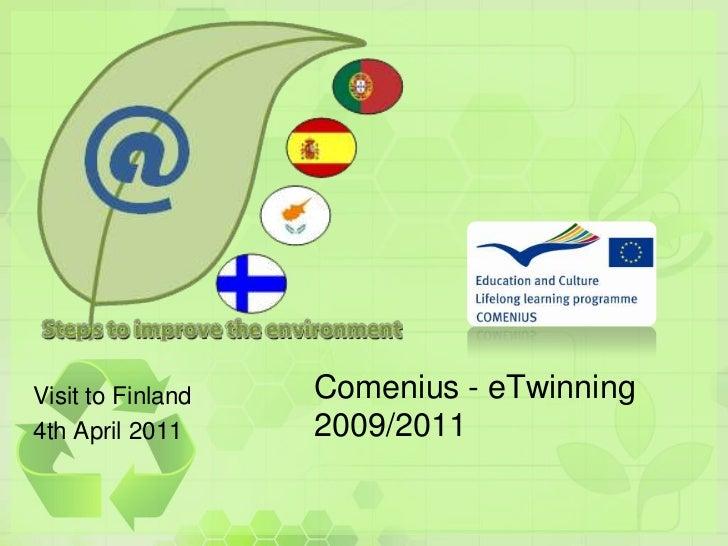 Visit to Finland<br />4th April 2011<br />Comenius - eTwinning 2009/2011<br />