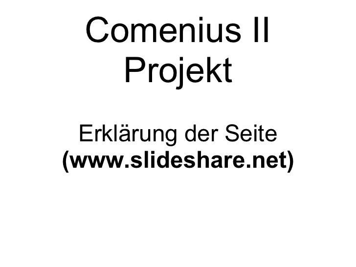 Comenius II Projekt Erklärung der Seite  (www.slideshare.net)