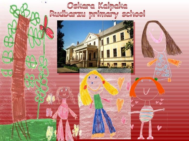 Oskara Kalpaka  Rudbarzu primary school