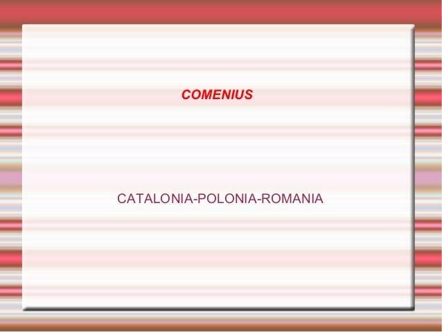 COMENIUS  CATALONIA-POLONIA-ROMANIA