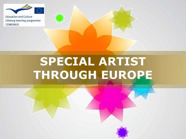 SPECIAL ARTIST THROUGH EUROPE