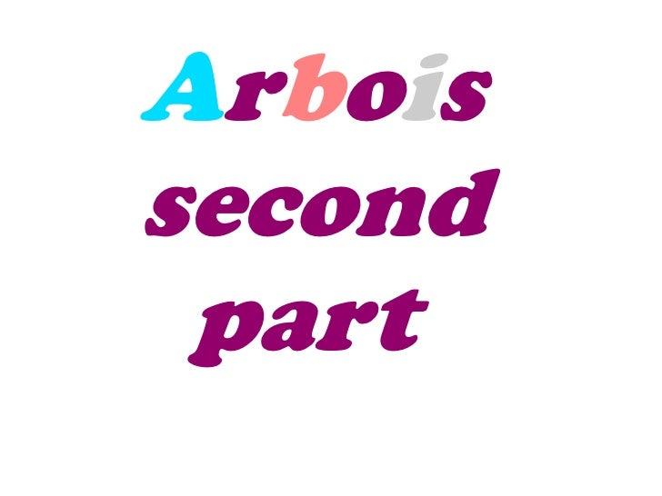 Arboissecond part