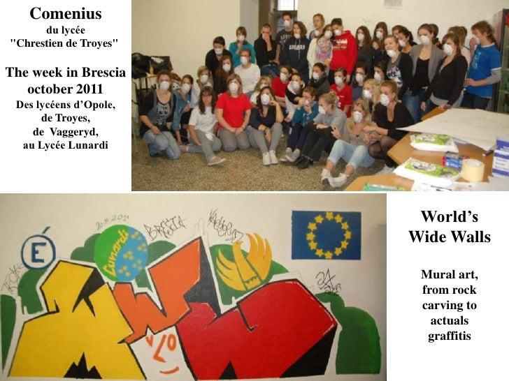 """Comenius      du lycée""""Chrestien de Troyes""""The week in Brescia   october 2011 Des lycéens d'Opole,      de Troyes,    de V..."""
