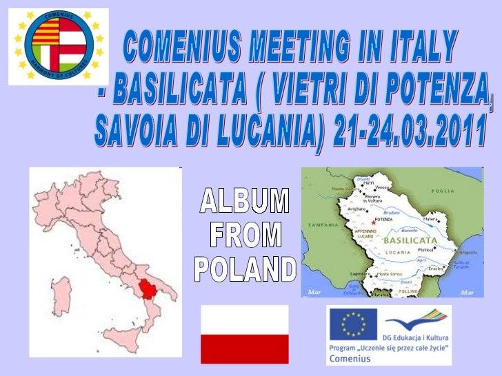 COMENIUS MEETING IN ITALY - BASILICATA ( VIETRI DI POTENZA,  SAVOIA DI LUCANIA) 21-24.03.2011 ALBUM FROM  POLAND