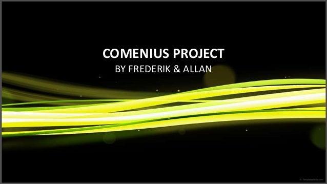 COMENIUS PROJECT BY FREDERIK & ALLAN