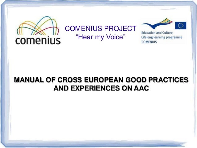 """COMENIUS PROJECT """"Hear my Voice"""" MANUAL OF CROSS EUROPEAN GOOD PRACTICES AND EXPERIENCES ON AAC"""