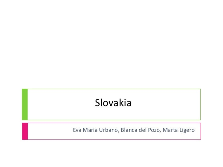 Slovakia<br />Eva Maria Urbano, Blanca del Pozo, Marta Ligero<br />