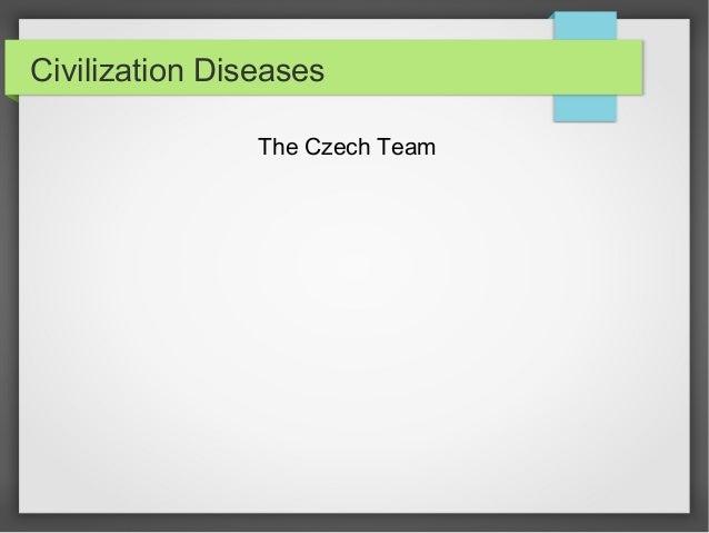 Civilization Diseases The Czech Team