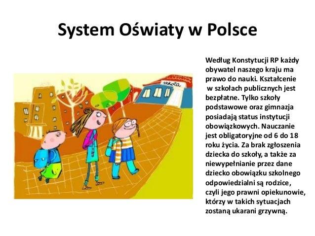 System Oświaty w Polsce                Według Konstytucji RP każdy                obywatel naszego kraju ma               ...