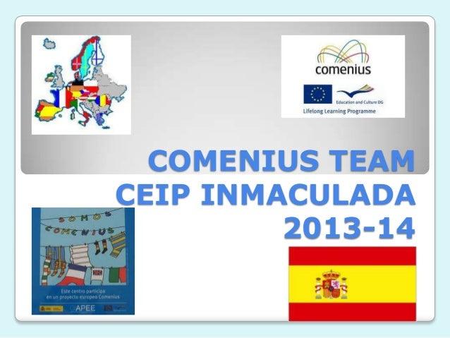 COMENIUS TEAM CEIP INMACULADA 2013-14