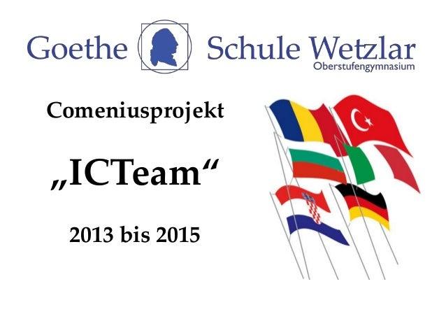 """Comeniusprojekt """"ICTeam"""" 2013 bis 2015"""