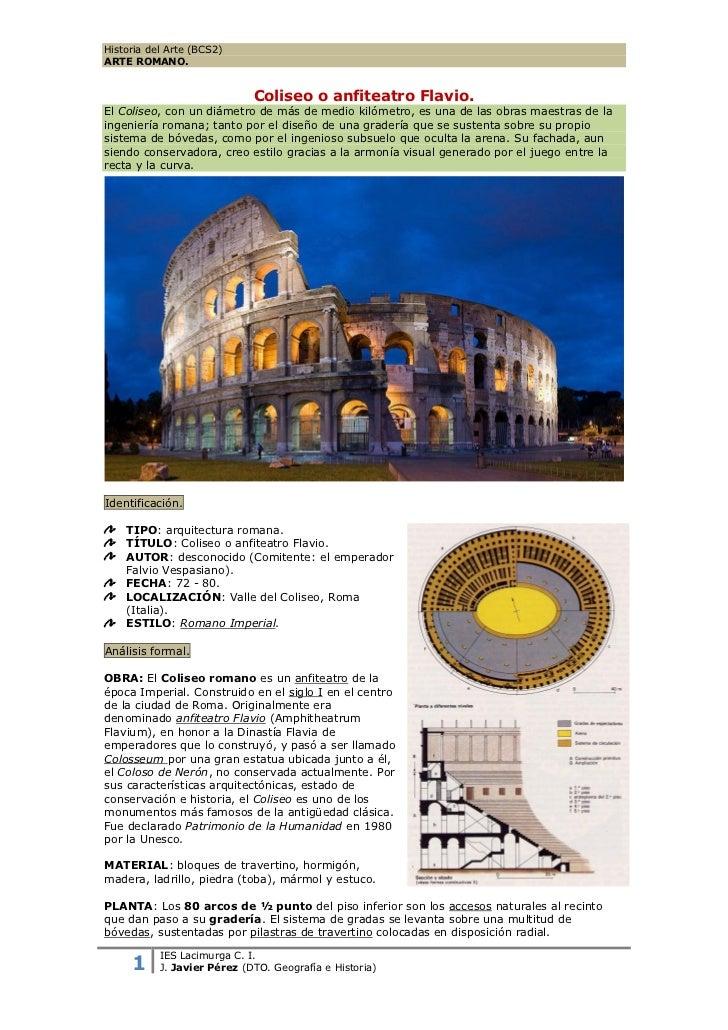 Historia del Arte (BCS2)ARTE ROMANO.                             Coliseo o anfiteatro Flavio.El Coliseo, con un diámetro d...