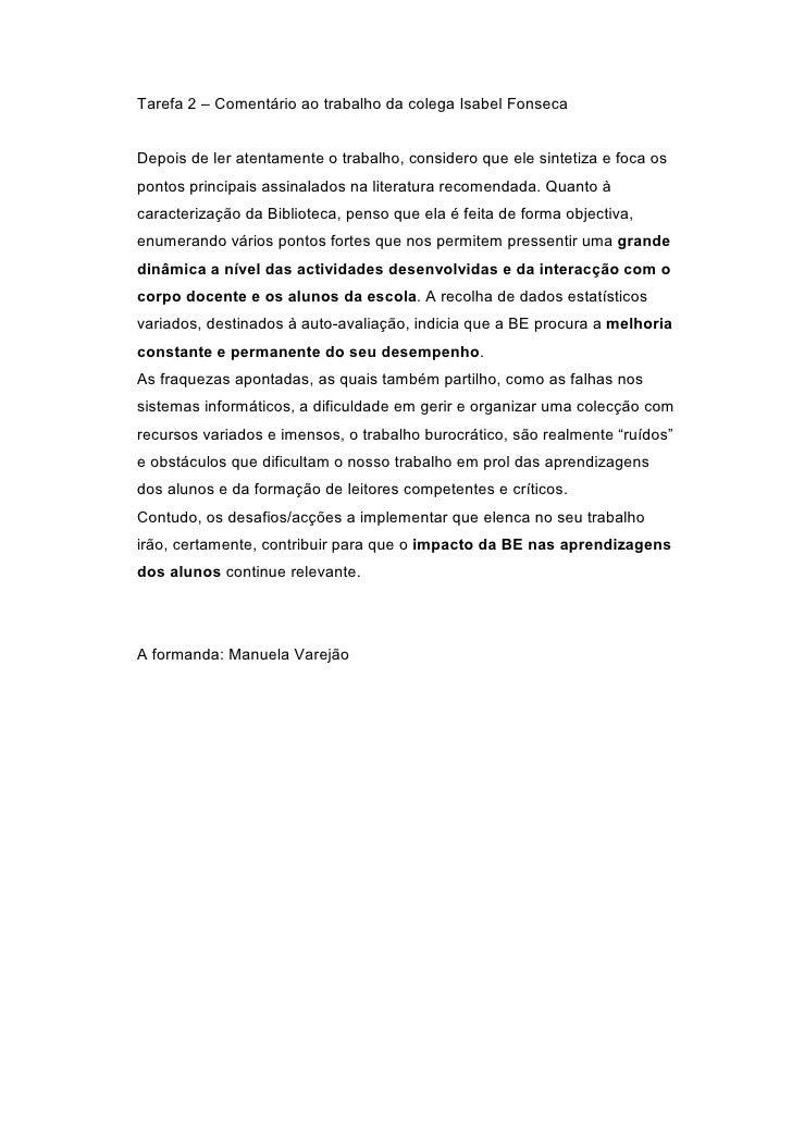 Tarefa 2 – Comentário ao trabalho da colega Isabel Fonseca   Depois de ler atentamente o trabalho, considero que ele sinte...