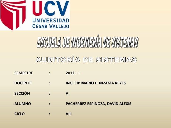 SEMESTRE   :   2012 – IDOCENTE    :   ING. CIP MARIO E. NIZAMA REYESSECCIÓN    :   AALUMNO     :   PACHERREZ ESPINOZA, DAV...