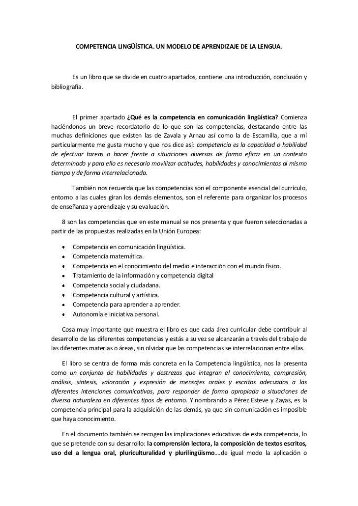 COMPETENCIA LINGÜÍSTICA. UN MODELO DE APRENDIZAJE DE LA LENGUA.        Es un libro que se divide en cuatro apartados, cont...