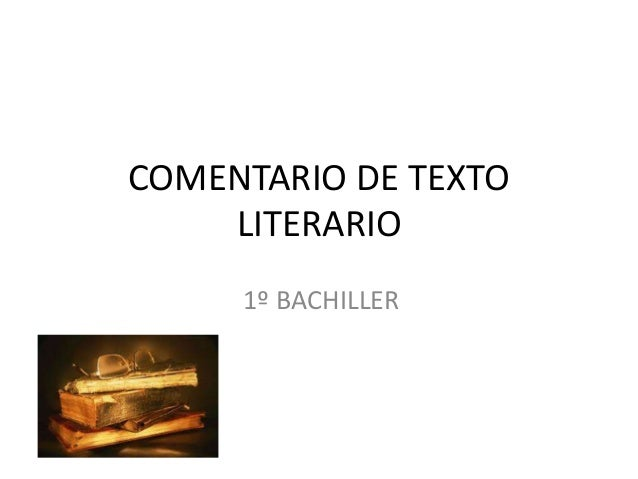 COMENTARIO DE TEXTO LITERARIO 1º BACHILLER