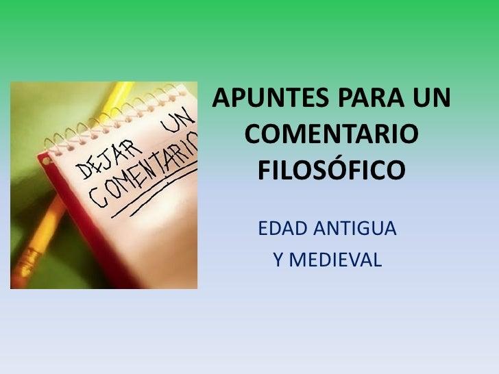 APUNTES PARA UN  COMENTARIO   FILOSÓFICO  EDAD ANTIGUA   Y MEDIEVAL