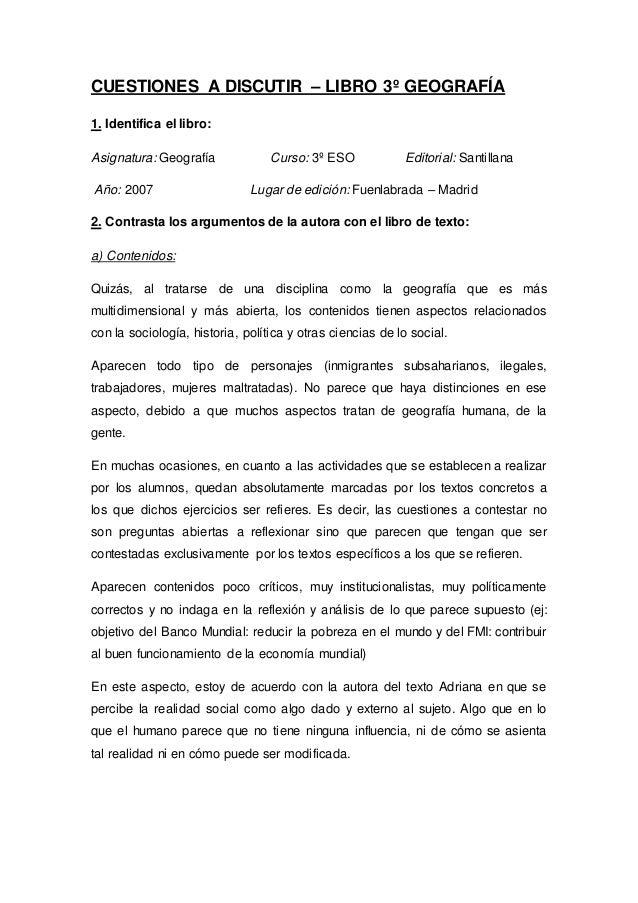 CUESTIONES A DISCUTIR – LIBRO 3º GEOGRAFÍA  1. Identifica el libro:  Asignatura: Geografía Curso: 3º ESO Editorial: Santil...